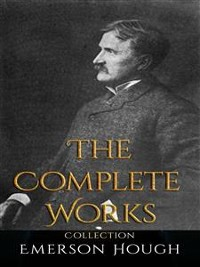 Cover Emerson Hough: The Complete Works