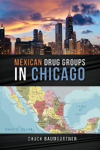 Cover Mexican Drug Groups in Chicago