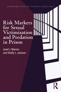 Cover Risk Markers for Sexual Victimization and Predation in Prison