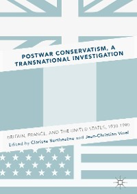 Cover Postwar Conservatism, A Transnational Investigation