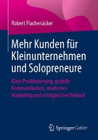 Cover Mehr Kunden für Kleinunternehmen und Solopreneure