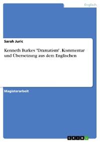 """Cover Kenneth Burkes """"Dramatism"""". Kommentar und Übersetzung aus dem Englischen"""
