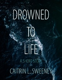 Cover Drowned to Life