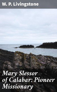 Cover Mary Slessor of Calabar: Pioneer Missionary