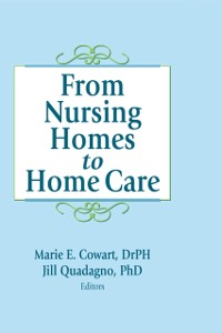 Cover From Nursing Homes to Home Care