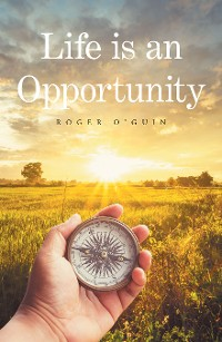 Cover Life Is an Opportunity
