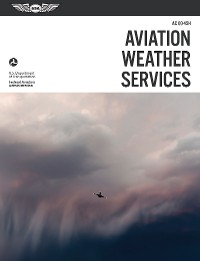 Cover Aviation Weather Services: ASA FAA-AC00-45H