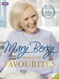 Cover Mary Berry's Absolute Favourites