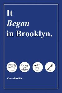 Cover It Began in Brooklyn.