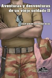 Cover Aventuras y desventuras de un viejo soldado II
