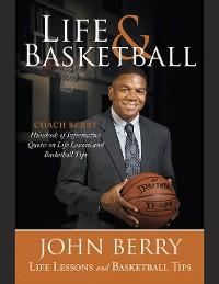 Cover Life and Basketball: Life Lessons and Basketball Tips