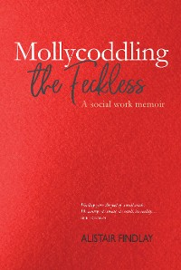 Cover Mollycoddling the Feckless