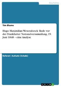 Cover Hugo Maximilian Wesendonck: Rede vor der Frankfurter Nationalversammlung, 19. Juni 1848 – eine Analyse