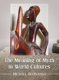 Cover The Meaning of Myth in World Cultures