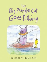 Cover The Big Purple Cat Goes Fishing
