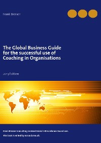 Cover The global business guide for the successful use of coaching in organisations
