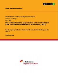 Cover Der Fall Deutschland gegen Italien und sein Nachspiel (IGH, Jurisdictional Immunities of the State, 2012)