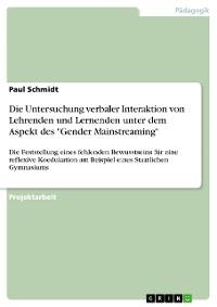 """Cover Die Untersuchung verbaler Interaktion von Lehrenden und Lernenden unter dem Aspekt des """"Gender Mainstreaming"""""""