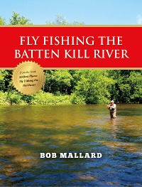 Cover Fly Fishing the Batten Kill River