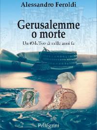 Cover Gerusalemme o morte. Un #MeToo di mille anni fa