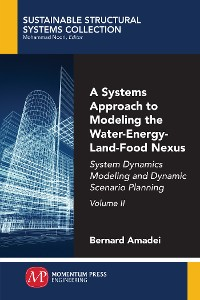 Cover A Systems Approach to Modeling the Water-Energy-Land-Food Nexus, Volume II