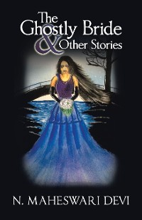 Cover The Ghostly Bride & Other Stories