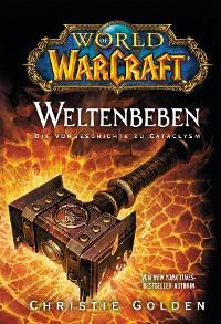Cover World of Warcraft: Weltenbeben - Die Vorgeschichte zu Cataclysm