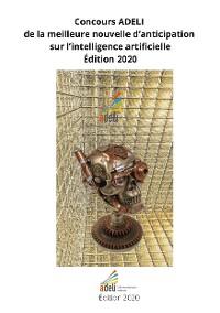 Cover Concours ADELI de la meilleure nouvelle de d'anticipation sur l'intelligence artificiellle