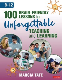 Cover 100 Brain-Friendly Lessons for Unforgettable Teaching and Learning (9-12)