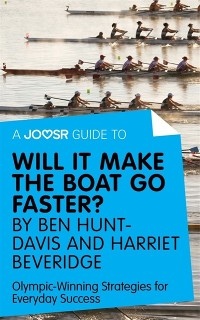 Cover Joosr Guide to... Will It Make the Boat Go Faster? by Ben Hunt-Davis and Harriet Beveridge