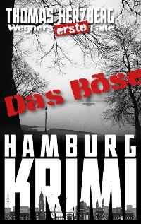 Cover Das Böse (Wegners erste Fälle)
