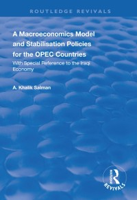 Cover Macroeconomics Model and Stabilisation Policies for the OPEC Countries