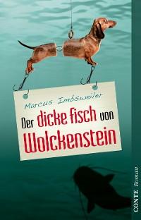 Cover Der dicke Fisch von Wolckenstein