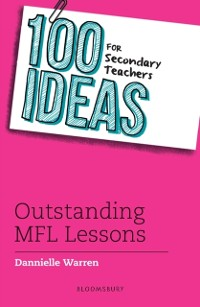 Cover 100 Ideas for Secondary Teachers: Outstanding MFL Lessons