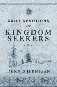 Cover Daily Devotions for Kingdom Seekers, Vol II