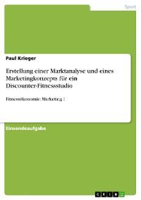 Cover Erstellung einer Marktanalyse und eines Marketingkonzepts für ein Discounter-Fitnessstudio