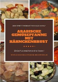 Cover Arabische Gemüsepfanne mit Hähnchenbrust