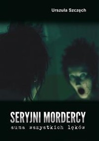 Cover Seryjni mordercy – suma wszystkich lęków