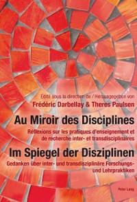 Cover Au Miroir des Disciplines- Im Spiegel der Disziplinen