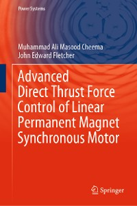 Cover Advanced Direct Thrust Force Control of Linear Permanent Magnet Synchronous Motor