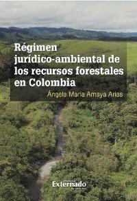 Cover Régimen jurídico-ambiental de los recursos forestales en Colombia