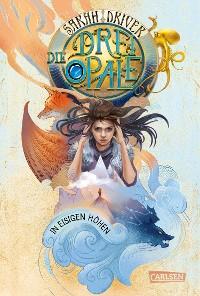 Cover Die drei Opale 2: In eisigen Höhen