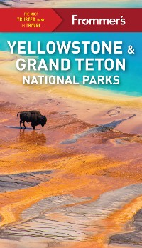 Cover Frommer's Yellowstone and Grand Teton National Parks