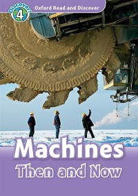 Cover Machines Then and Now (Oxford Read and Discover Level 4)