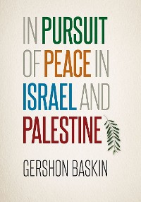 Cover In Pursuit of Peace in Israel and Palestine