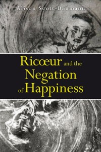 Cover Ricoeur and the Negation of Happiness