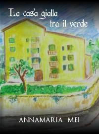 Cover La casa gialla tra il verde