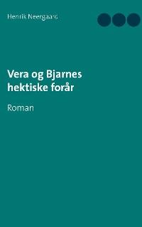 Cover Vera og Bjarnes hektiske forår