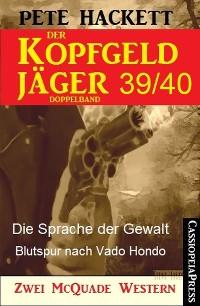 Cover Der Kopfgeldjäger Folge 39/40  (Zwei McQuade Western)