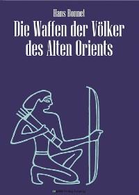 Cover Die Waffen der Völker des Alten Orients